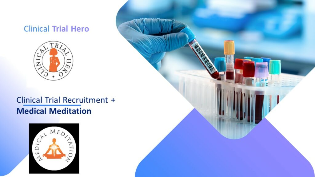 Clinical Trial Hero - Clinical Trial Recruitment & Medical Meditation